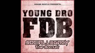 Young Dro 'FDB' (Social Legacy Bootleg) Mp3