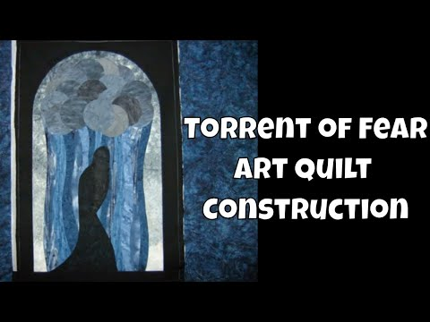 Torrent of Fear Art Quilt Construction with Leah Day