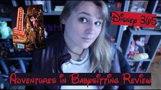 ADVENTURES IN BABYSITTING || A Disney 365 Review