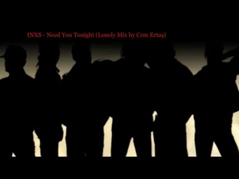 INXS -  Need You Tonight (Lonely Mix)