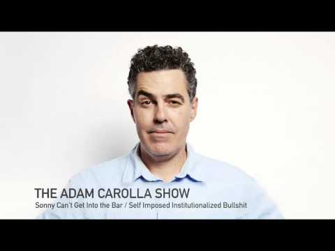 Adam Carolla - Self Imposed Institutionalized Bullshit