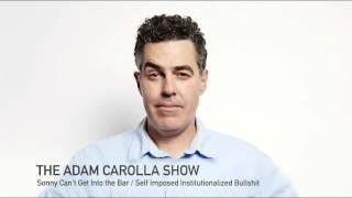 adam carolla self imposed institutionalized bullshit