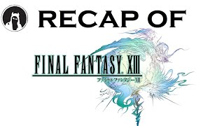 What happened in Final Fantasy XIII? (RECAPitation)