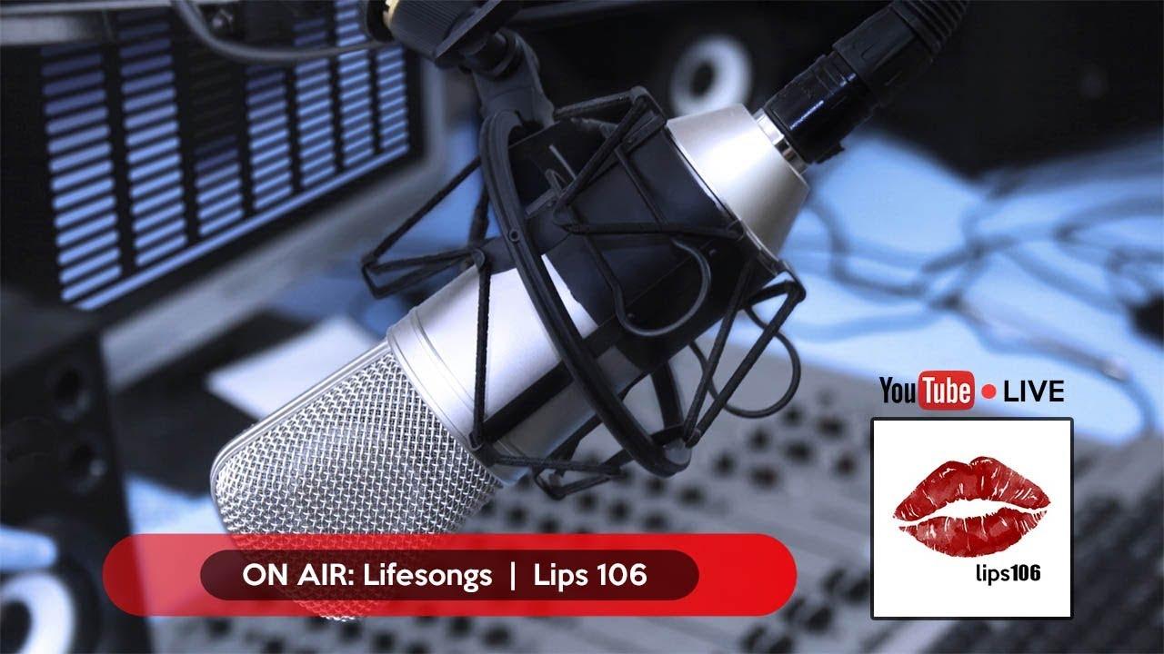 Lips 106 LIVE - Lifesongs