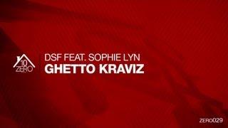 DSF feat. Sophie Lyn - Ghetto Kraviz Zero029