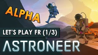 ASTRONEER : La conquête de l'espace   LET'S PLAY FR #1