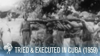 Prisoner Tried, Condemned & Executed in Cuba (1959)