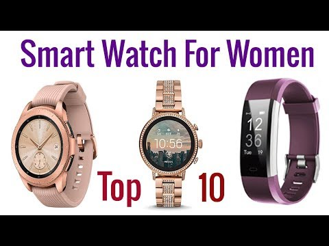 Top 10 Best Smart Watch For Women 2020