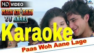 Paas Woh Aane Lage Zara Zara Karaoke - Main Khiladi Tu Anari ( 1994 ) Kumar Sanu & Alka Yagnik