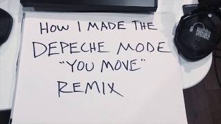 How I Made The Depeche Mode You Move Remix