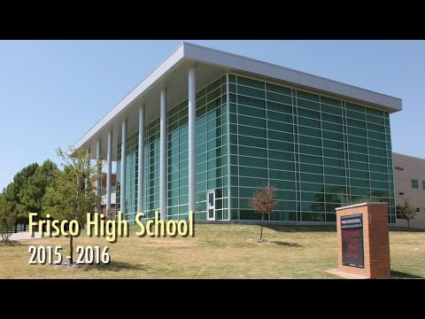 Frisco High School Freshman Video  2015-2016 School Year