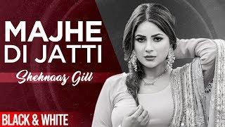 Majhe Di Jatti (Official B&W Video) | Kanwar Chahal | Shehnaz Gill | Latest Punjabi Song 2020