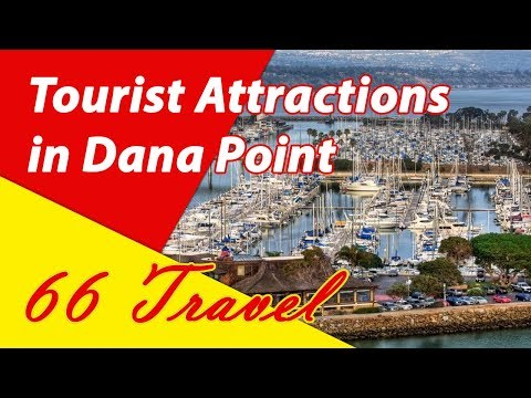 List 8 Tourist Attractions in Dana Point, California | Travel to United States
