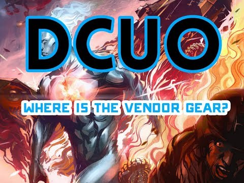DCUO | Where Is The Gear? (T7/T8 PVE Vendor Gear)