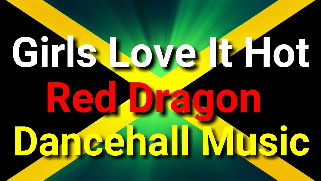 red dragon - girls love it hot - dancehall music - reggae oldies