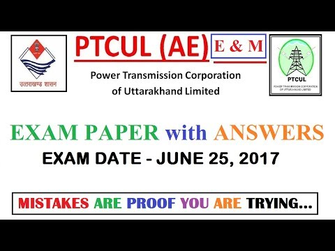PTCUL (Astt Engineer) - E & M Exam paper 2017 with answers