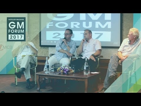 GM Forum 2017 Highlights: Panel Discussion - How new resorts make a difference in the Maldives