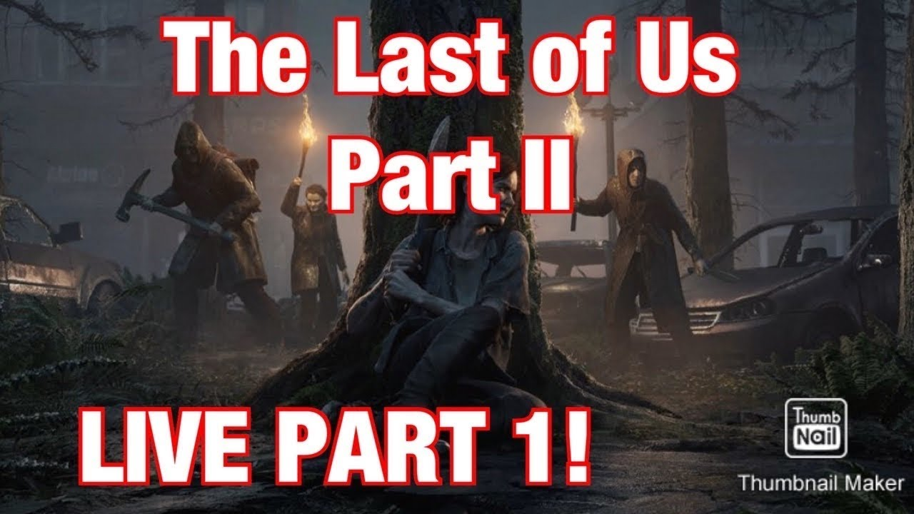THE LAST OF 2 PART 1 LIVE!!!
