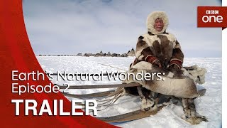 Earth's Natural Wonders: Episode 2 | Trailer - BBC One