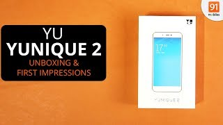 YU Yunique 2: Unboxing & First Look | Hands on | Price