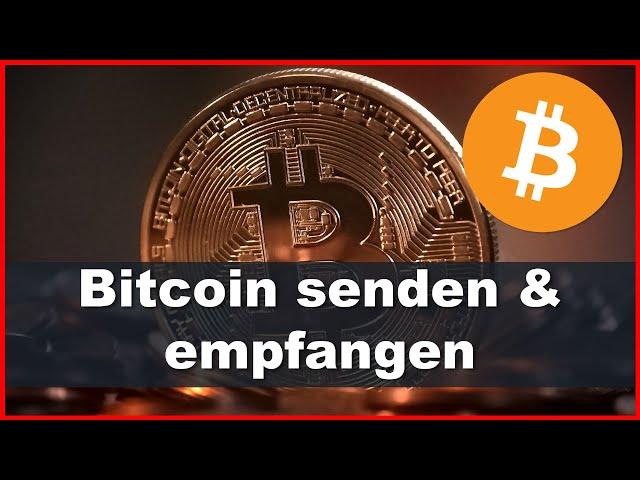 Bitcoin senden und empfangen in der Praxis ✅ Anleitung / Tutorial