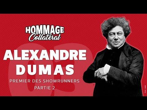 Hommage Collatéral 03 - Alexandre Dumas, premier des showrunners - partie 2