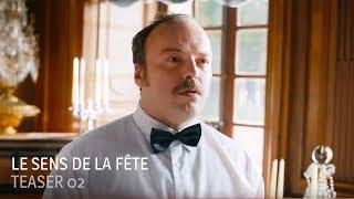 Découvrez le premier teaser du film Le Sens de la fête Le prochain ...