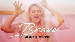 Yoel Lewis & Meital De Razon - Brave (Official Music Video)