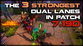 Dota 2: The 3 Strongest Dual Lanes in Patch 7.19d | Pro Dota 2 Guides
