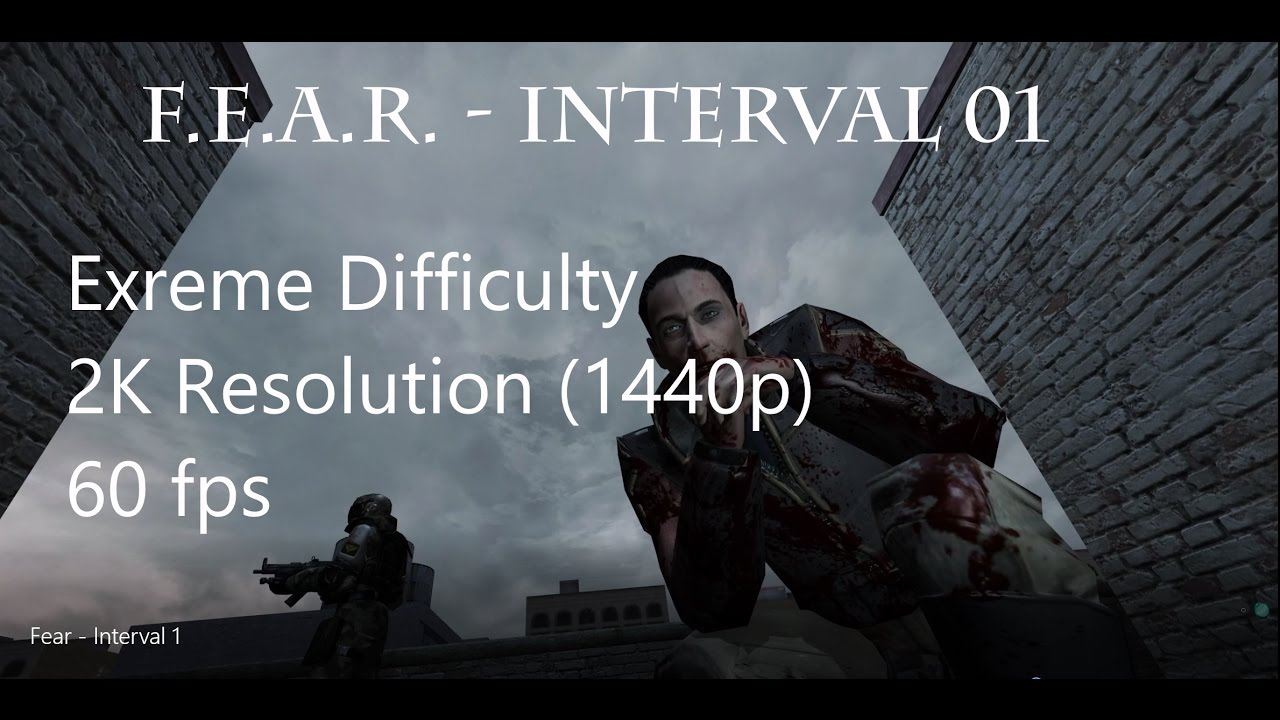Video - F E A R  - Interval 01 (Extreme Difficulty, All