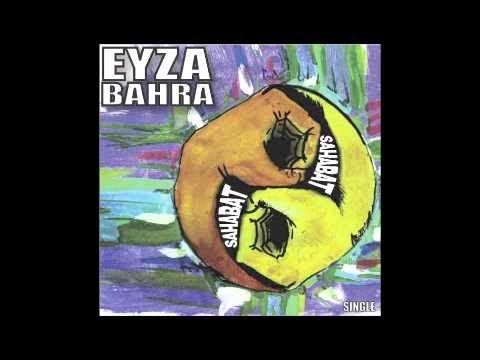 Eyza Bahra - Sahabat