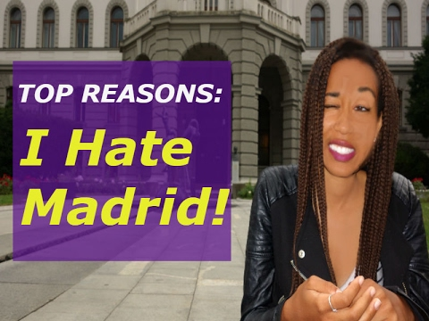 TOP THINGS I HATE ABOUT MADRID SPAIN