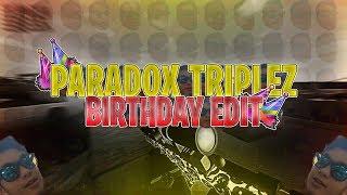 Paradox Triplez - Birthday Montage by RaGe Linksk