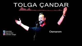 Tolga Çandar - Osmanım ( Official Audio )