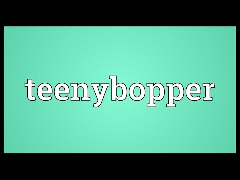 Teenybopper Meaning