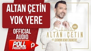 Altan Çetin - Yok Yere