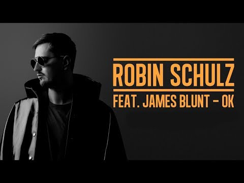 ROBIN SCHULZ FEAT. JAMES BLUNT – OK [MASHUP MIX] (OFFICIAL AUDIO)