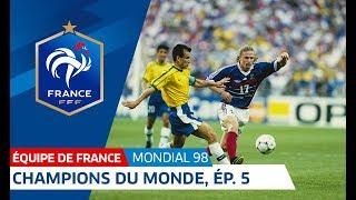Equipe de France, Mondial 98 : Le sacre en 6 épisodes - 5e partie, la finale I FFF 2018