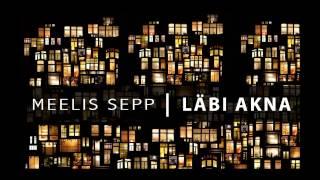 Meelis Sepp - Läbi Akna (2014)
