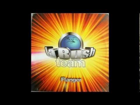 La Bush Team - Flanger