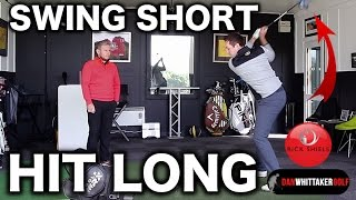 SWING SHORT = HIT LONGER FT DAN WHITTAKER