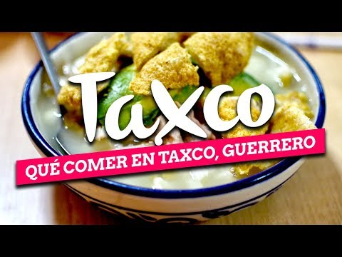 What to eat in Taxco Guerrero | Mexican food