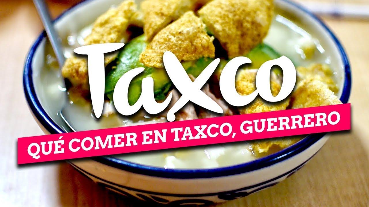 Qué comer en Taxco Guerrero | Comida Mexicana