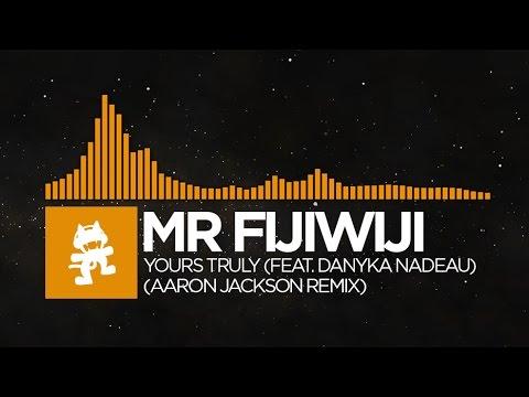 [House] - Mr FijiWiji - Yours Truly (feat. Danyka Nadeau) (Aaron Jackson Remix) [Monstercat Release]