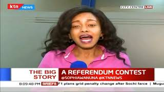 Kenya's quest for another Referendum on the Constitution | The Big Story