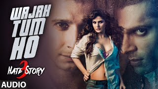 "Presenting ""wajah tum ho"" full audio song in the voice of armaan malik from hate story 3 starring zareen khan, sharman joshi, daisy shah & karan singh lea..."