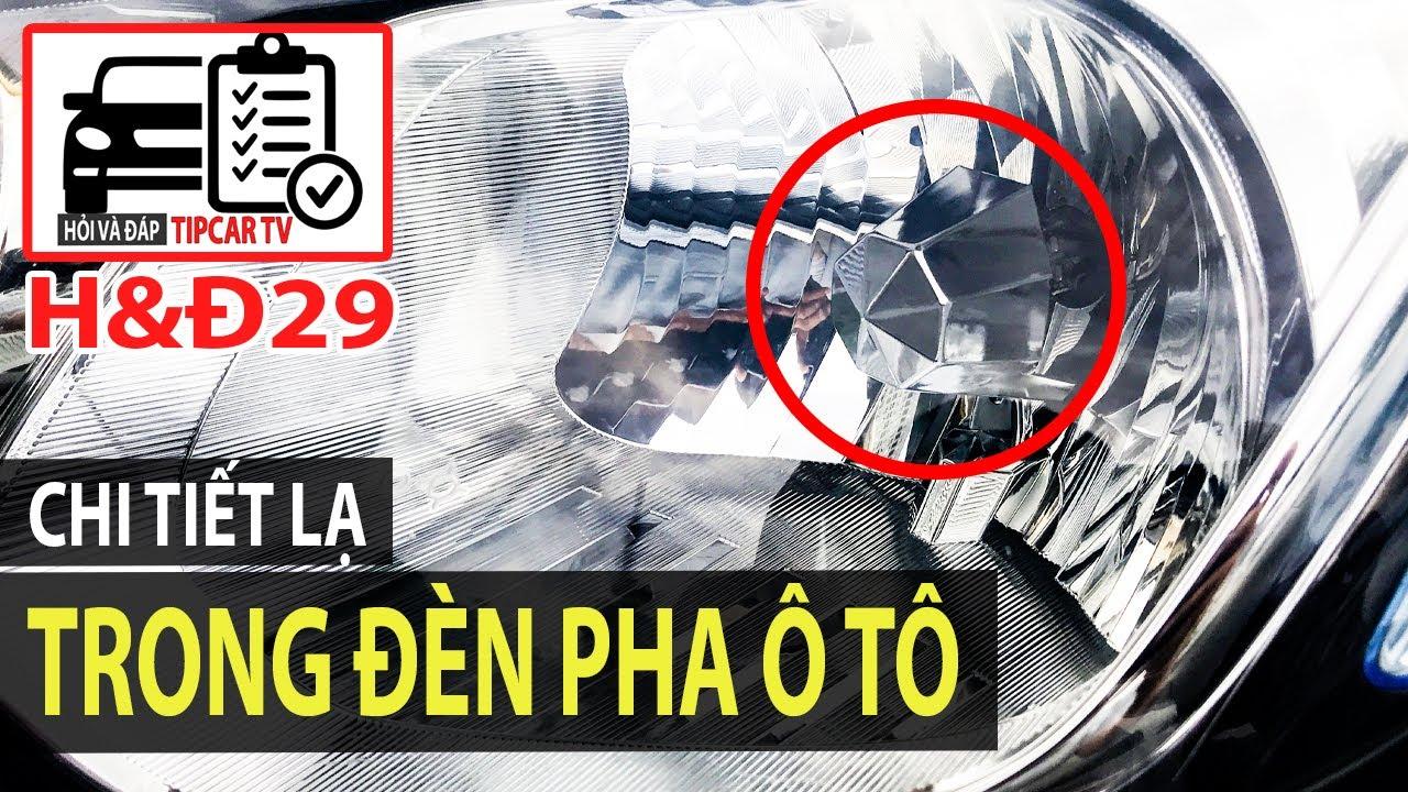 H&Đ29: Chi tiết lạ ít ai để ý trong đèn chiếu sáng? Nắp bình xăng lỏng có gây lỗi? | TIPCAR TV
