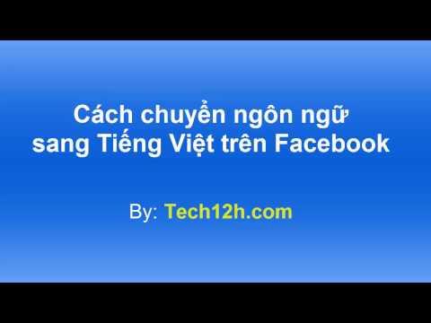 Cách Chuyển Ngôn Ngữ Sang Tiếng Việt Trên Facebook