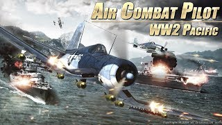 Air Combat Pilot: WW2 Pacific - Action Reel 1