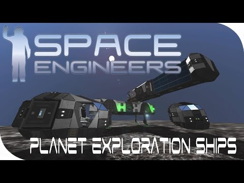 Space Engineers | Planet Exploration Ships! - EP92